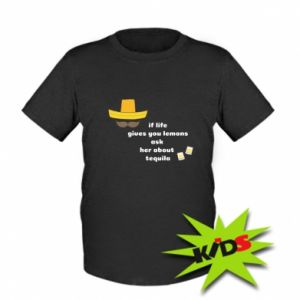 Kids T-shirt If life gives you lemons ask her about tequila
