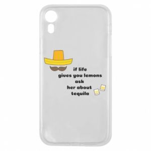 Etui na iPhone XR If life gives you lemons ask her about tequila
