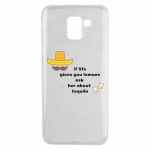 Etui na Samsung J6 If life gives you lemons ask her about tequila