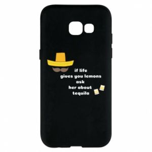 Etui na Samsung A5 2017 If life gives you lemons ask her about tequila