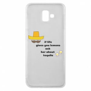 Etui na Samsung J6 Plus 2018 If life gives you lemons ask her about tequila