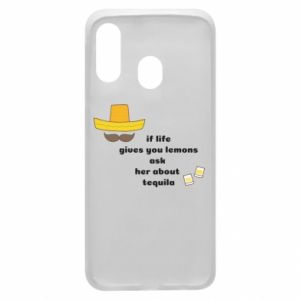 Etui na Samsung A40 If life gives you lemons ask her about tequila