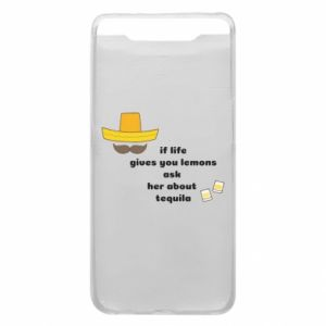 Etui na Samsung A80 If life gives you lemons ask her about tequila