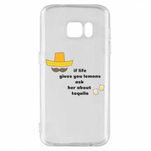 Etui na Samsung S7 If life gives you lemons ask her about tequila