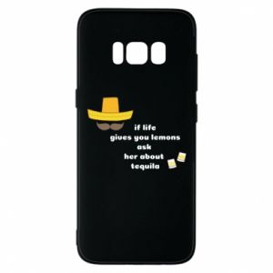 Etui na Samsung S8 If life gives you lemons ask her about tequila