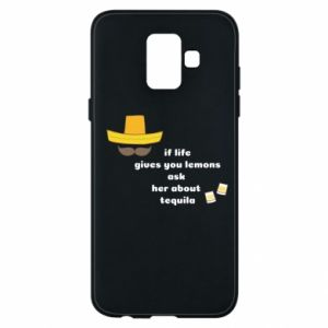 Etui na Samsung A6 2018 If life gives you lemons ask her about tequila