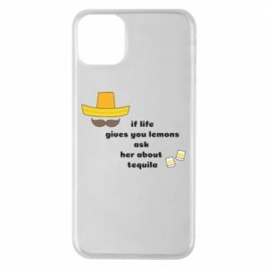 Etui na iPhone 11 Pro Max If life gives you lemons ask her about tequila