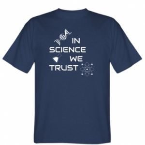 T-shirt In science we trust