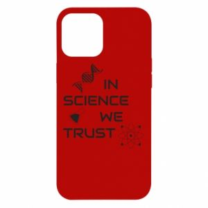 Etui na iPhone 12 Pro Max In science we trust