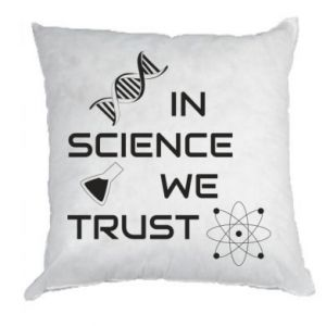 Pillow In science we trust