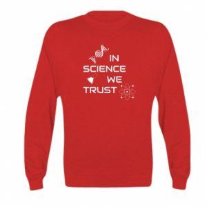 Kid's sweatshirt In science we trust