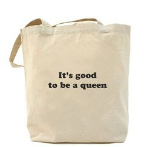 Torba It's good to be a queen