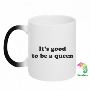 Kubek-kameleon It's good to be a queen