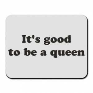 Podkładka pod mysz It's good to be a queen