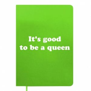 Notes It's good to be a queen
