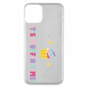 Phone case for iPhone 11 It's muffin time