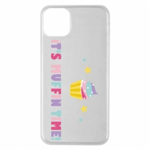 Phone case for iPhone 11 Pro Max It's muffin time