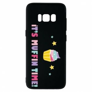 Phone case for Samsung S8 It's muffin time