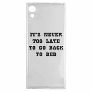 Sony Xperia XA1 Case It's never too late to go bsck to bed