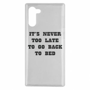 Samsung Note 10 Case It's never too late to go bsck to bed