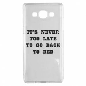 Samsung A5 2015 Case It's never too late to go bsck to bed
