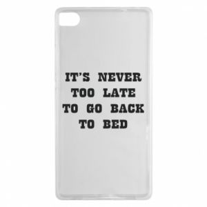 Huawei P8 Case It's never too late to go bsck to bed