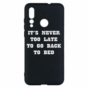 Huawei Nova 4 Case It's never too late to go bsck to bed