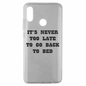 Huawei Honor 10 Lite Case It's never too late to go bsck to bed