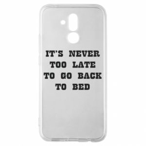 Huawei Mate 20Lite Case It's never too late to go bsck to bed