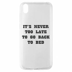 Huawei Y5 2019 Case It's never too late to go bsck to bed