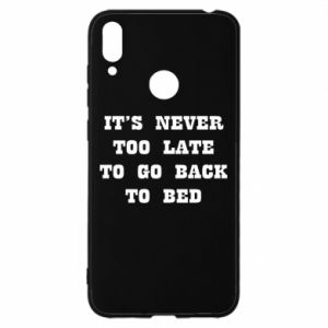 Huawei Y7 2019 Case It's never too late to go bsck to bed