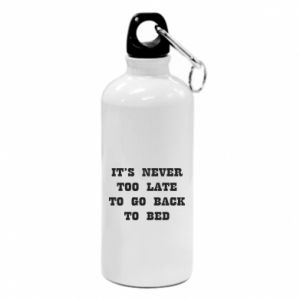 Water bottle It's never too late to go bsck to bed