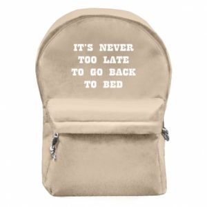 Backpack with front pocket It's never too late to go bsck to bed