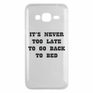 Phone case for Samsung J3 2016 It's never too late to go bsck to bed
