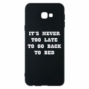 Phone case for Samsung J4 Plus 2018 It's never too late to go bsck to bed