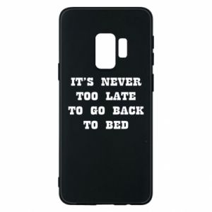 Etui na Samsung S9 It's never too late to go bsck to bed
