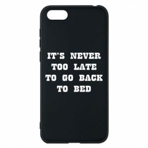 Phone case for Huawei Y5 2018 It's never too late to go bsck to bed