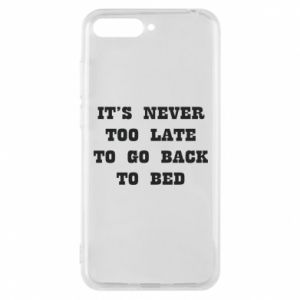 Phone case for Huawei Y6 2018 It's never too late to go bsck to bed