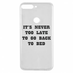 Phone case for Huawei Y7 Prime 2018 It's never too late to go bsck to bed