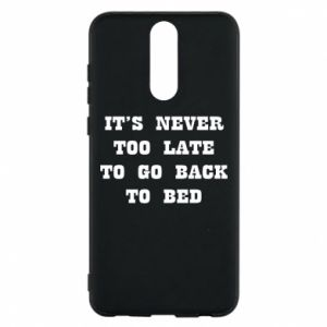 Phone case for Huawei Mate 10 Lite It's never too late to go bsck to bed