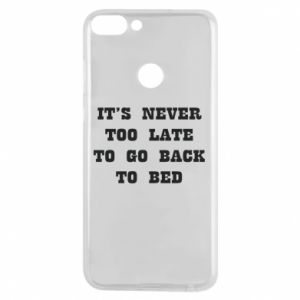 Phone case for Huawei P Smart It's never too late to go bsck to bed