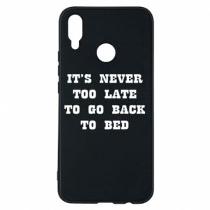 Phone case for Huawei P Smart Plus It's never too late to go bsck to bed