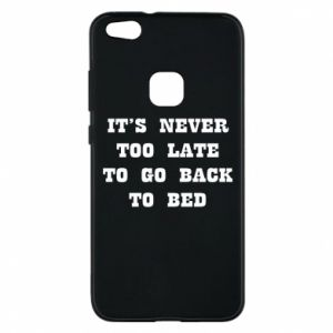 Phone case for Huawei P10 Lite It's never too late to go bsck to bed