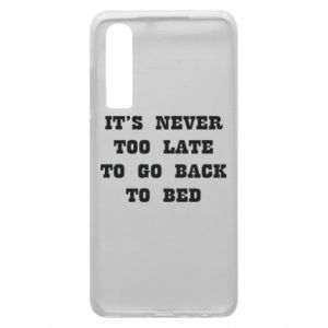 Phone case for Huawei P30 It's never too late to go bsck to bed