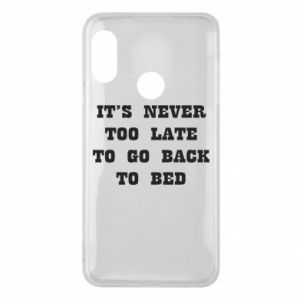 Etui na Mi A2 Lite It's never too late to go bsck to bed