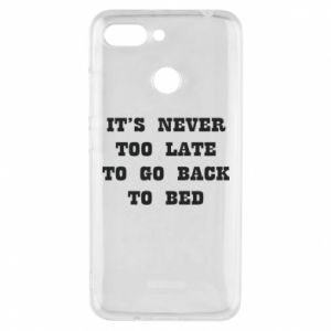 Phone case for Xiaomi Redmi 6 It's never too late to go bsck to bed
