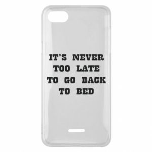 Phone case for Xiaomi Redmi 6A It's never too late to go bsck to bed