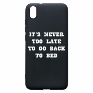 Phone case for Xiaomi Redmi 7A It's never too late to go bsck to bed
