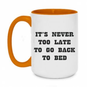 Two-toned mug 450ml It's never too late to go bsck to bed