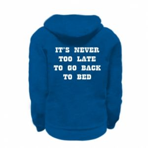 Kid's zipped hoodie % print% It's never too late to go bsck to bed